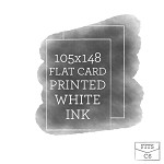 105x148 Printed Flat Card White Ink