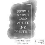99x210 Printed Scored Card White Ink