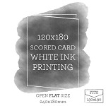 120x180 Printed Scored Card White Ink