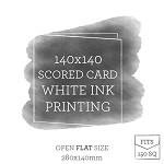 140x140 Printed Scored Card White Ink