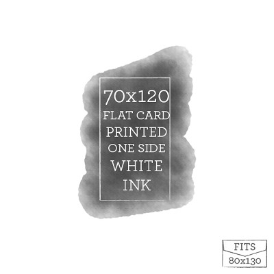 70x120 Printed Flat Card White Ink