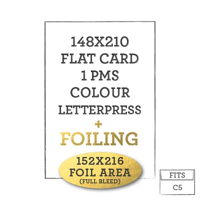 148 x 210  Letterpress + Foiled Flat Card  <br>1 PMS COLOUR + 152x216MM FOIL AREA