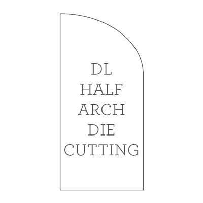 DL Die Cutting - Half Arch Shape
