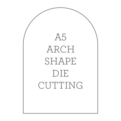 A5 Die Cutting - Arch Shape