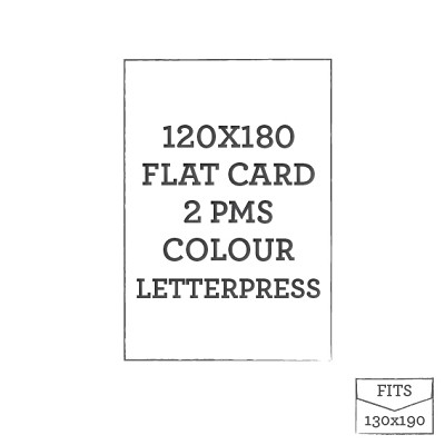 120 x 180 Letterpress Flat Card  - 2 PMS COLOURS
