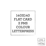 140 x 140 Letterpress Flat Card  - 2 PMS COLOURS