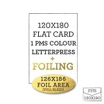 120 x 180 Letterpress + Foiled Flat Card  <br> 1 PMS COLOUR + 126x186MM FOIL AREA