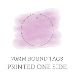 70mm Circle Tags Printed One Side with Optional Hole