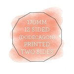 170 Printed Flat Dodecagon (12 Sided) Double Sided